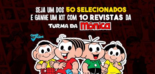 Campanha Geek - Turma da Mônica Está de Volta!