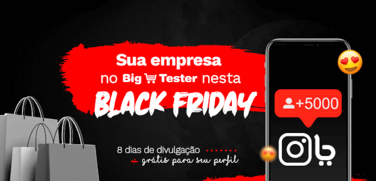 SUA EMPRESA NO BIG TESTER NESTE BLACK FRIDAY!