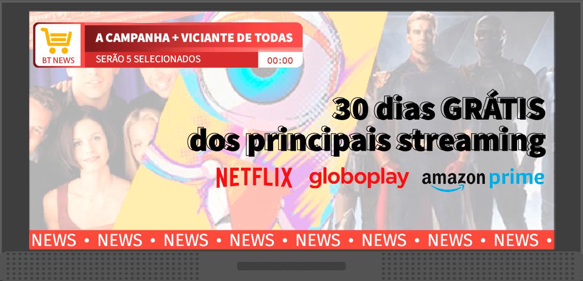 FILMES E SÉRIES POR 30 DIAS GRÁTIS!